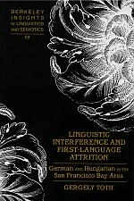 LINGUISTIC INTERFERENCE AND FIRST-LANGUAGE ATTRITION