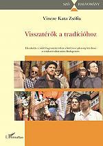 """Visszatér?k a tradícióhoz Elszakadás a zsidó hagyománytól és a """"báál tsuvá"""" jelenség kérdései a rendszerváltás utáni Budapesten  L'Harmattan, SZÓ-HAGYOMÁNY"""