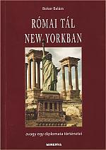 RÓMAI TÁL NEW YORKBAN                      avagy egy diplomata történetei  MINERVA 2008