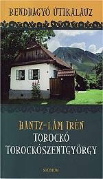 Iren Hantz Lám, Rendhagyó utikalauz - Torockó - Torockószentgyörgy