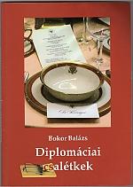 Diplomáciai csalétkek  Magyar Közlöny Lap- és Könyvkiadó 2009