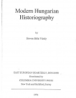 Modern Hungarian Historiography (New York: East European Monographs, Columbia University Press, 1976), 333 pp.
