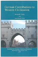 German Contributions to Western Civilization, by Steven Béla Várdy and Ágnes Huszár Várdy (Pittsburgh: Institute for German American Relations, 2009), 104 pp.