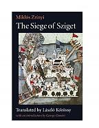 The Siege of Sziget by Miklós Zrínyi Translated by László Kőrössy with an introduction by George Gömöri CATHOLIC UNIVERSITY OF AMERICA PRESS (2011)
