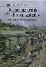 "- Dekadenzkritik aus der ""Provinzstadt"": Max Nordaus Pester Publizistik. Budapest:  Argumentum  Kiadó, 2007. 291 p. (ISBN:9789634464143)"